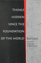 Girard, Rene Things Hidden Since the Foundation of the World