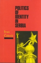 Colovic, Ivan Politics of Identity in Serbia