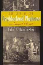 Harrington, John P. The Life of the Neighborhood Playhouse on Grand Street