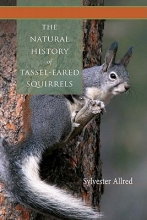 Sylvester Allred The Natural History of Tassel-Eared Squirrels
