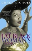 Grace Nichols The Fat Black Woman`s Poems