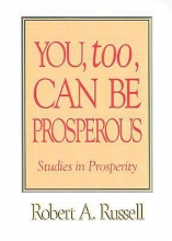 Robert A. Russell You Too Can be Prosperous