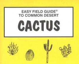 Dick & Sharon Nelson Easy Field Guide to Desert Cactus