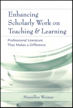 Weimer, Maryellen Enhancing Scholarly Work on Teaching and Learning