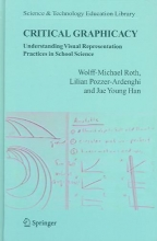 W. M. (University of Victoria) Roth,   Lilian (University of Victoria) Pozzer-Ardenghi,   Jae Young Han Critical Graphicacy