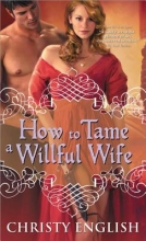 English, Christy How to Tame a Willful Wife