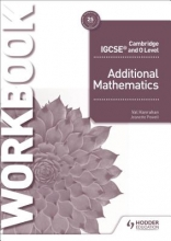 Val Hanrahan Cambridge IGCSE and O Level Additional Mathematics Workbook