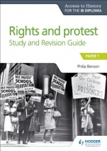 Benson, Philip Access to History for the IB Diploma Rights and protest Study and Revision Guide
