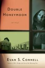 Connell, Evan Double Honeymoon