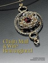 Karen Rakoski,   Barbara DeYoung Chain Mail & Wire Reimagined