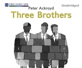 Ackroyd, Peter Three Brothers