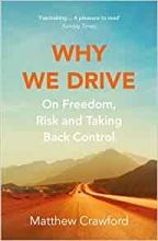 Matthew Crawford, Why We Drive