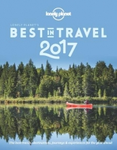 Lonely Planet`s The Best in Travel 2017
