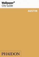 Wallpaper* , Wallpaper* City Guide Austin