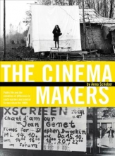 Schober, Anna The Cinema Makers - Public Life and the Exhibition of Difference in South-Eastern and Central Europe since the 1960s