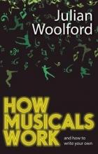 Woolford, Julian How Musicals Work