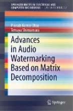 Pranab Kumar Dhar,   Tetsuya Shimamura Advances in Audio Watermarking Based on Matrix Decomposition