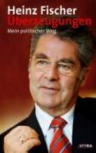 Fischer, Heinz Überzeugungen