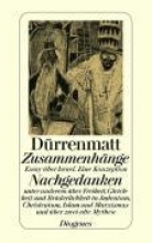 Dürrenmatt, Friedrich Zusammenhänge Nachgedanken