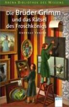 Venzke, Andreas Die Brder Grimm und das Rtsel des Froschknigs