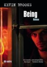Brooks, Kevin Brooks, K: Being