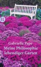 Pape, Gabriella Meine Philosophie lebendiger Gärten