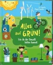 Gogerly, Liz,   Sanchez, Miguel,   Zettner, Maria Alles auf Grün!