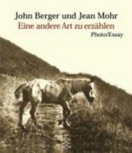 Berger, John Eine andere Art zu erzählen