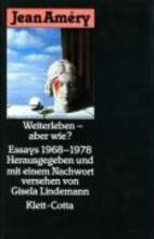Améry, Jean Weiterleben, aber wie?