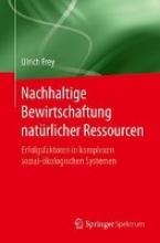 Ulrich Frey Nachhaltige Bewirtschaftung Naturlicher Ressourcen