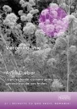 Thiel, Veronika Assia Djebar. La polyphonie comme principe générateur de ses textes
