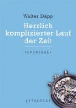 Däpp, Walter Herrlich komplizierter Lauf der Zeit
