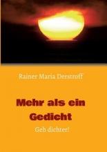 Derstroff, Rainer Maria Mehr als ein Gedicht