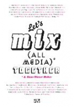 Let`s Mix All Media Together &Hans Dieter Huber