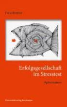 Renner, Felix Erfolgsgesellschaft im Stresstest.