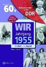 Böttche, Heidrun Wir vom Jahrgang 1955. Aufgewachsen in der DDR