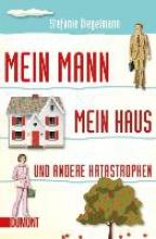 Diegelmann, Stefanie Mein Mann, mein Haus und andere Katastrophen