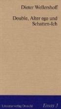 Wellershoff, Dieter Double, Alter ego, Schatten-Ich