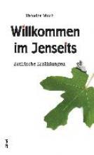 Much, Theodor Willkommen im Jenseits