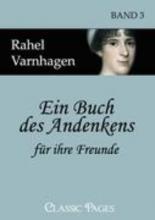 Varnhagen, Rahel Ein Buch des Andenkens für ihre Freunde