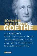 Goethe, Johann Wolfgang von Ausgewählte Werke: Die Leiden des jungen Werther, Faust I und II und weitere