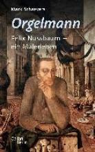Schaevers, Mark Orgelmann. Felix Nussbaum - ein Malerleben