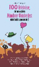 Alfons, Schweiggert 100 Erlebnisse, die man auf dem Münchner Oktoberfest einfach nicht verpassen darf