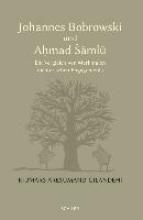 Aresumand-Gilandehi, Kiumars Johannes Bobrowski und Ahmad Samlu