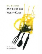 Batliner, Rita Mit Liebe zur Koch-Kunst