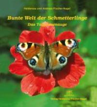 Fischer-Nagel, Heiderose Bunte Welt der Schmetterlinge
