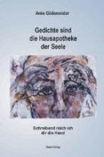 Gildemeister, Anke Gedichte sind die Hausapotheke der Seele