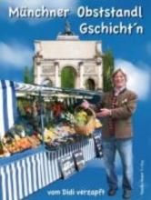 Schweiger, Dieter Münchner Obststandl Gschicht`n