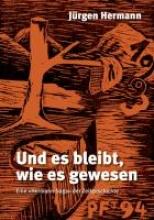 Hermann, Jürgen Und es bleibt, wie es gewesen