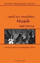 Schmidt, Manfred Hansherbert ... Und wir machten Musik mit Jonny